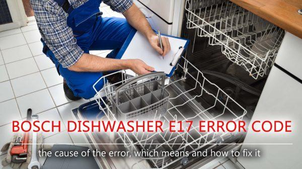 Mã lỗi máy rửa chén e17 của Bosch