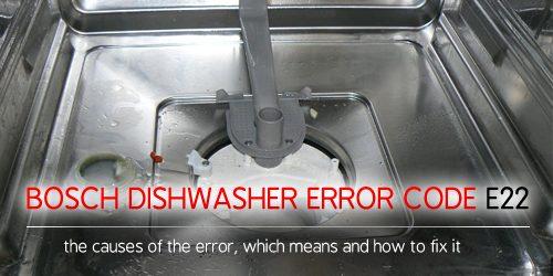 Mã lỗi máy rửa chén Bosch e22
