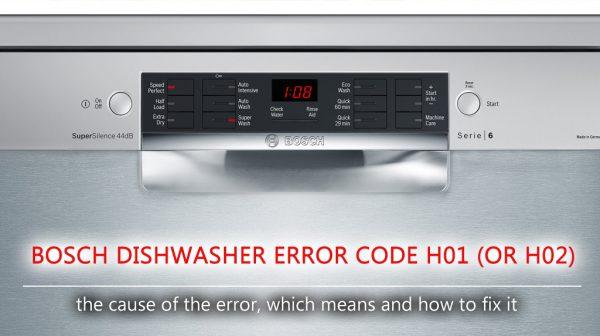 Mã lỗi máy rửa chén Bosch h01 (hoặc h02)