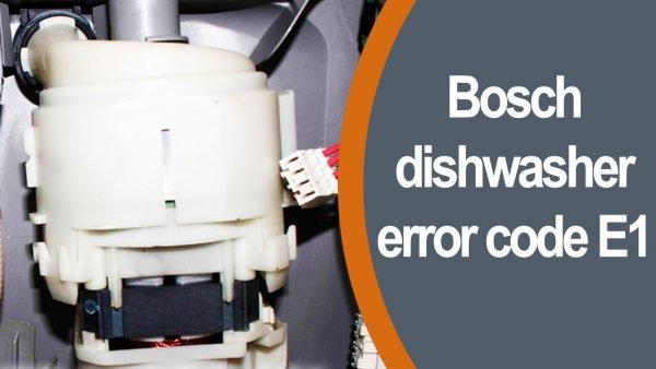 Mã lỗi máy rửa chén của Bosch e1