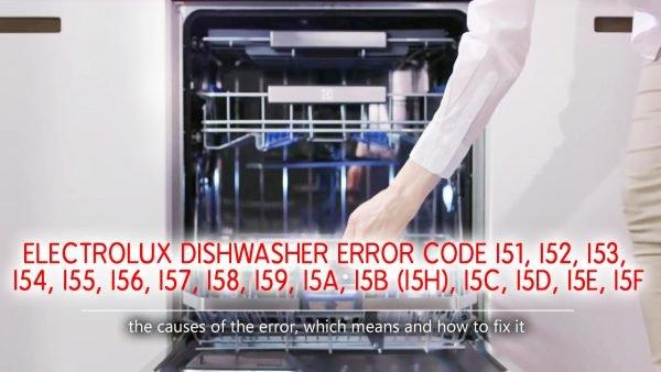 Mã lỗi máy rửa chén Electrolux i51, i52, i53, i54, i55, i56, i57, i58, i59, i5A, i5B (i5H), i5C, i5D, i5E, i5F